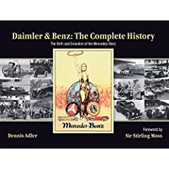 Daimler and Benz: The Complete History