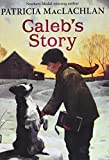 Caleb's Story (Sarah, Plain and Tall Saga (Paperback))
