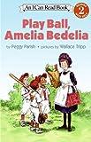 Play Ball, Amelia Bedelia (I Can Read)
