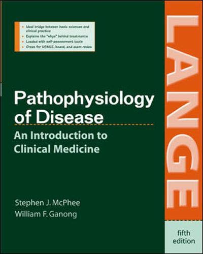 Pathophysiology of Disease: An Introduction to Clinical Medicine (Lange)