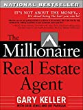 The Millionaire Real Estate Agent: It\'s Not About the Money...It\'s About Being the Best You Can Be!