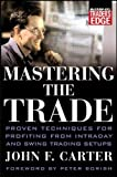 Mastering the Trade (McGraw-Hill Trader\'s Edge)