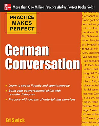 Practice Makes Perfect German Conversation-Ed Swick