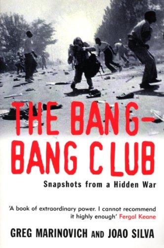 The Bang-bang Club: The Making of the New South Africa-Greg Marinovich, Joao Sil
