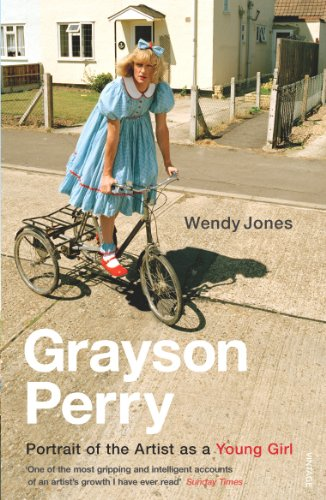 Grayson Perry: Portrait of the Artist as a Young Girl-Grayson Perry, Wendy Jones