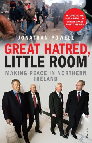 Great Hatred, Little Room: Making Peace in Northern Ireland-Jonathan Powell