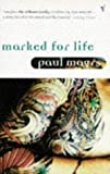 Marked for Life by Paul Magrs