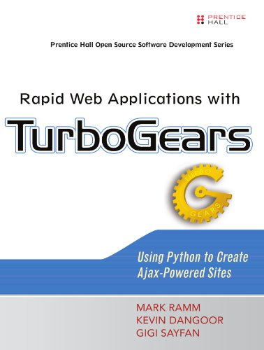 Rapid Web Applications with TurboGears: Using Python to Create Ajax-Powered Sites (Prentice Hall Open Source Software Development Series)