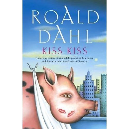Kiss kiss roald dahl riza - Coup de gigot roald dahl texte integral ...