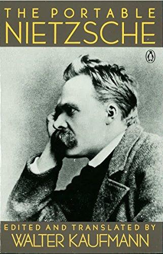 The Portable Nietzsche-Walter Kaufmann, Friedrich Wilhelm Nietzsche