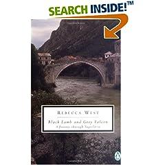 Black Lamb and Grey Falcon: A Journey Through Yugoslavia (Twentieth-Century Classics)