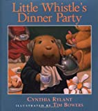 Little Whistle's Dinner Party (Little Whistle)