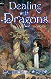 Dealing With Dragons (Enchanted Forest Chronicles, 1)