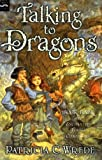 Talking to Dragons (Enchanted Forest Chronicles, 4)