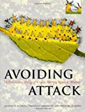 Avoiding Attack : The Evolutionary Ecology of Crypsis, Warning Signals and Mimicry