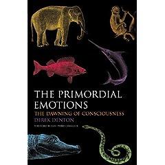 The Primordial Emotions by Derek Denton