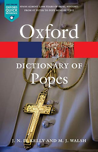 A Dictionary of Popes-J.N.D. Kelly, Michael J. Walsh