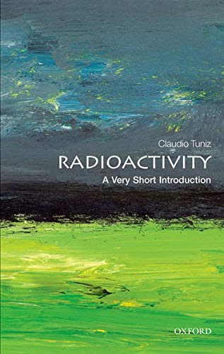 Radioactivity: A Very Short Introduction (Very Short Introductions)-Claudio Tuni