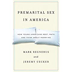 premarital sex in america book review premarital sex in america how young americans meet mate and think about marrying by mark regnerus and jeremy uecker oxford university press