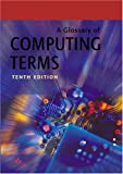 A Glossary of Computing Terms (10th)