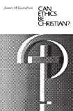 Can Ethics Be Christian?