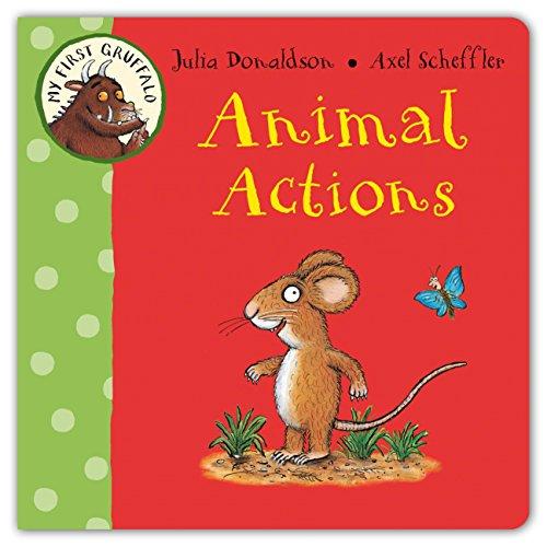 My First Gruffalo: Animal Actions-Judy Blume
