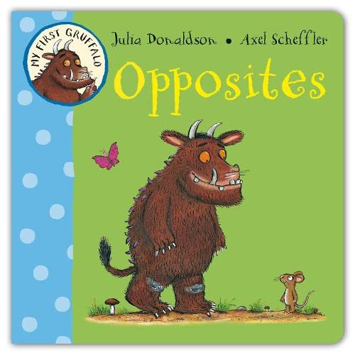 My-First-Gruffalo-Opposites-Julia-Donaldson-Axel-Scheffler
