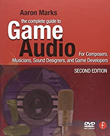 The Complete Guide to Game Audio