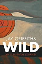 Jay Griffiths - Wild: An elemental journey