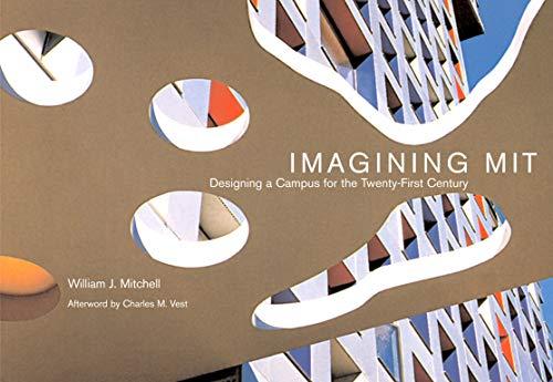Imagining MIT: Designing a Campus for the Twenty-First Century-William J. Mitche