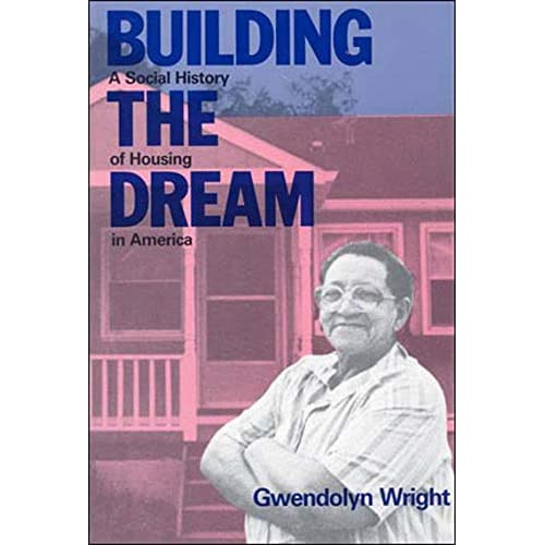 Building the Dream: A Social History of Housing in Amer - Wright NEW Paperback 1
