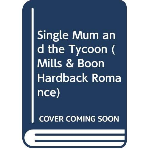 The Single Mum and the Tycoon (Romance HB) - Anderson, Carol NEW Hardcover 1 Aug