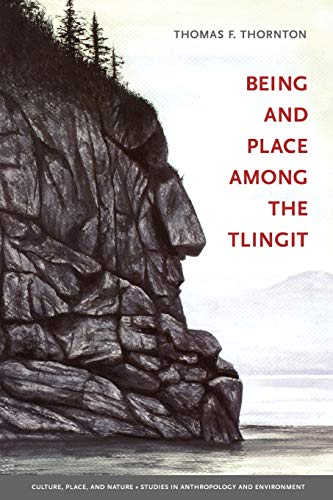 Being and Place Among the Tlingit-Thomas F. Thornton