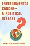 Environmental Cancer-A Political Disease?