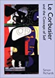 Le Corbusier and the Concept of Self By Simon Richards
