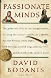 Passionate Minds: The Great Love Affair of the Enlightenment, Featuring the Scientist Emilie du Chatelet, the Poet Voltaire, Sword Fights, Book Burnings, Assorted Kings,