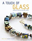 A Touch of Glass