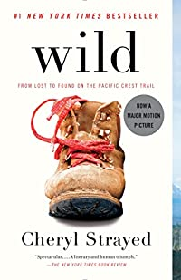 THIS WEEK'S BOOK GIVEAWAY: Wild: From Lost to Found on the Pacific Crest Trail
