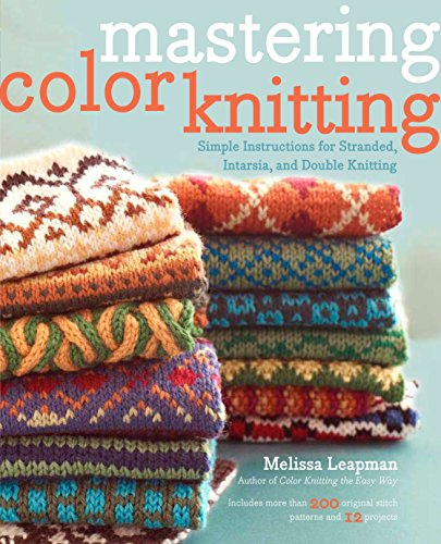 Mastering Color Knitting-Melissa Leapman