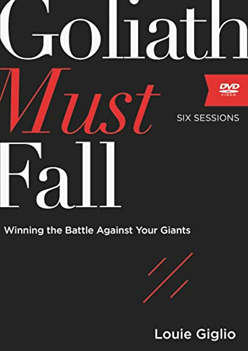 Goliath Must Fall: A DVD Study: Winning the Battle Against Your Giants