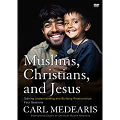 Muslims, Christians, and Jesus DVD: Gaining Understanding and Building Relationships