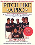 Pitch Like a Pro: A guide for Young Pitchers and their Coaches, Little League through High School