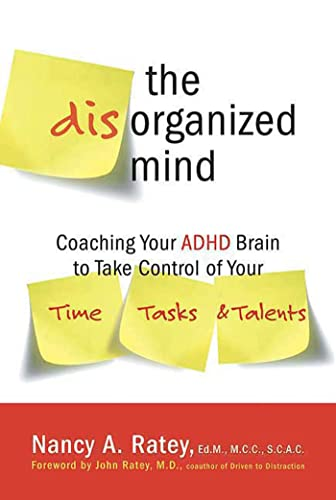 The Disorganized Mind: Coaching Your ADHD Brain to Take Control of Your Time, Ta