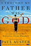 I Thought My Father Was God: And Other True Tales from NPR\'s National Story Project