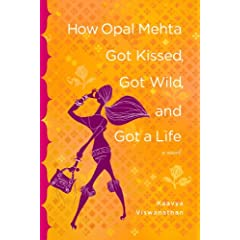 How Opal Mehta Got Kissed, Got Wild, and Got a Life