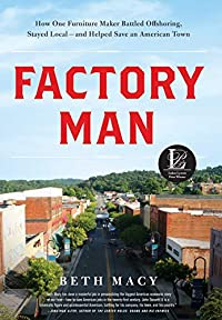 THIS WEEK'S BOOK GIVEAWAY: Factory Man: How One Furniture Maker Battled Offshoring, Stayed Local - and Helped Save an American Town