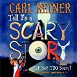Tell Me a Scary Story but Not Too Scary (BOOK & CD)