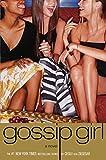Gossip Girl: A Novel (Gossip Girl)