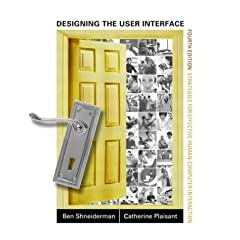 Designing the User Interface Shneiderman, Ben & Plaisant, Catherine (2004). Designing the User Interface: Strategies for Effective Human-Computer Interaction (4th Edition). Addison Wesley.