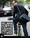 Hillman Curtis on Creating Short Films for the Web (VOICES) - details from Amazon